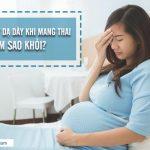 chữa xuất huyết dạ dày ở phụ nữ đang mang thai