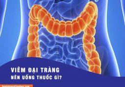 bệnh viêm đại tràng nên uống các loại thuốc gì