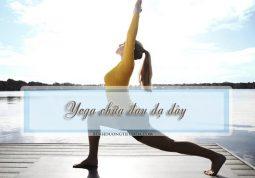 tập yoga chữa đau dạ dày