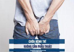 trị bệnh trĩ không cần phẫu thuật