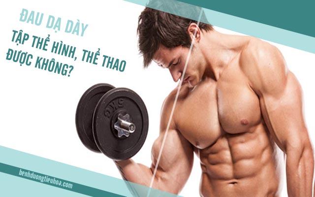 đau dạ dày có nên tập thể hình hay không