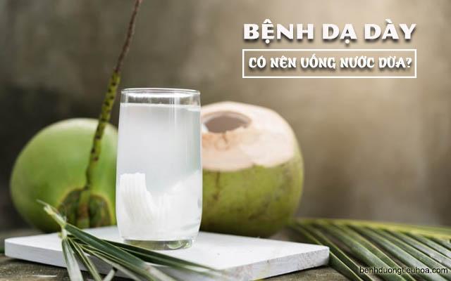 đau dạ dày có nên uống nước dừa không