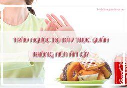 bị trào ngược đạ dày thực quản cần kiêng ăn gì