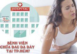 nên khám chữa đau dạ dày ở bệnh viện nào tại Tp.HCM