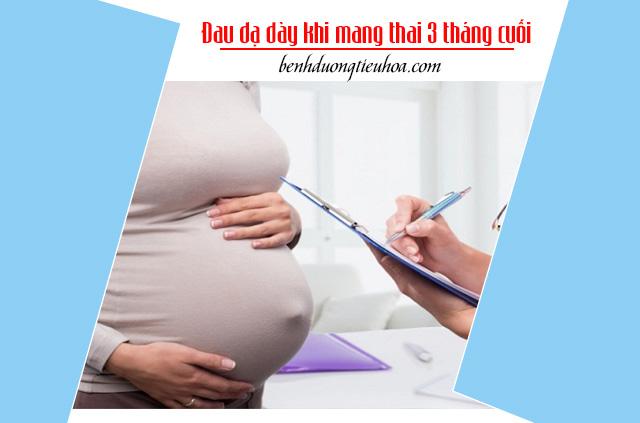 Đau dạ dày khi mang thai 3 tháng cuối