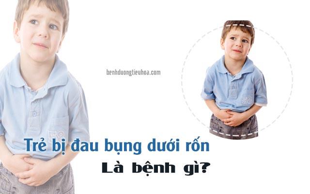 trẻ bị đau bụng ở dưới rốn là bệnh gì