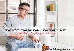 Thành phần, công dụng và cách dùng thuốc dạ dày Kit