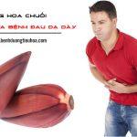 cách chữa bệnh đau dạ dày bằng hoa chuối