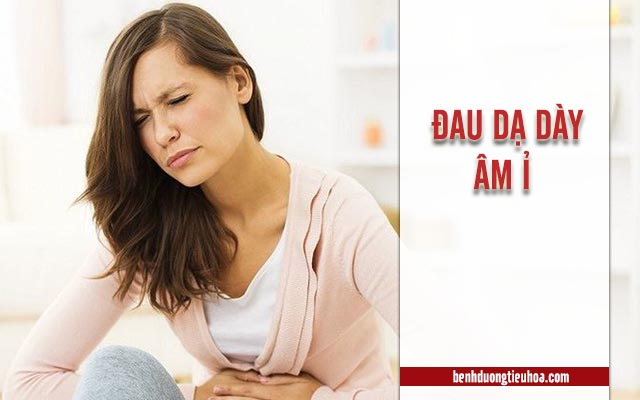 dạ dày bị đau âm ỉ là bệnh gì
