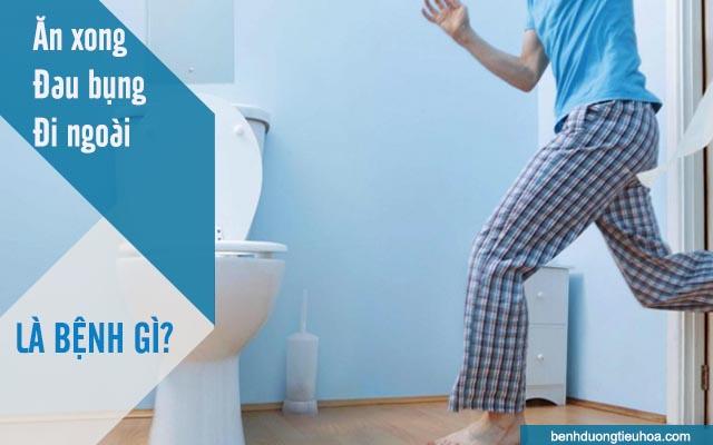 đau bụng đi ngoài sau khi ăn là bệnh gì