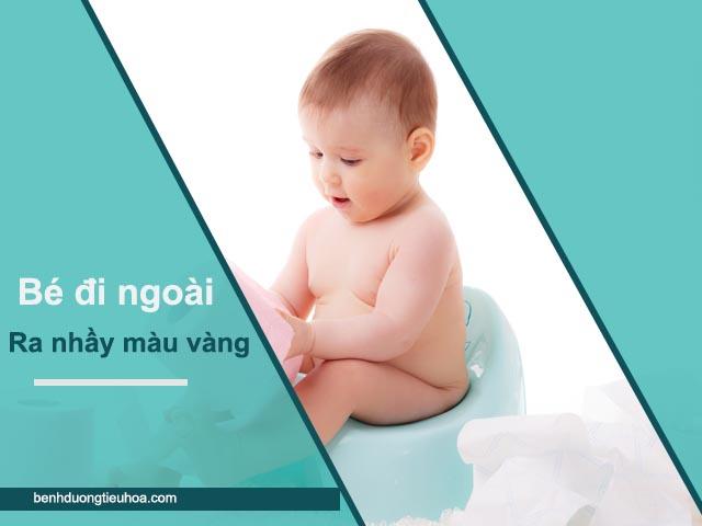chất nhầy màu vàng của trẻ không phải do bệnh